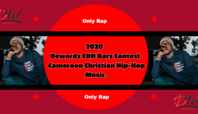 "Everything On The ""2020 Dewordz CHH Bars Contest"" - Cameroon Christian Hip-Hop Music"
