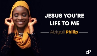 Abigail Philip - Jesus You Are Life To Me