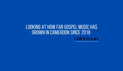 Looking At How Far Gospel Music Has Grown In Cameroon Since 2018
